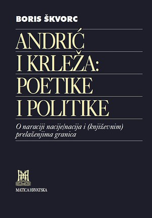 Andrić i Krleža: poetike i politike