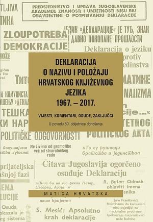 Deklaracija o nazivu i položaju hrvatskog književnog jezika 1967. – 2017.
