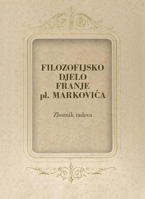Filozofijsko djelo Franje pl. Markovića