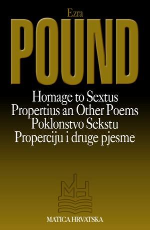 Homage to Sextus Propertius and other poems / Poklonstvo Sekstu Properciju i druge pjesme