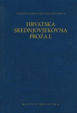 Hrvatska srednjovjekovna proza I.