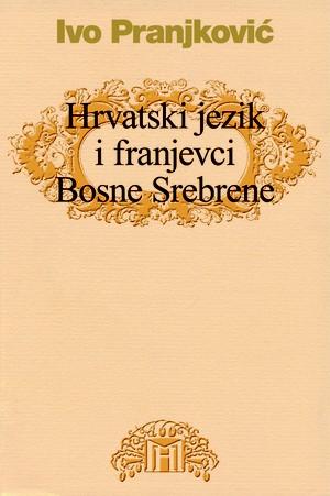 Hrvatski jezik i franjevci Bosne Srebrene