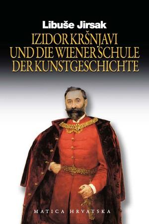 Izidor Kršnjavi und die Wiener Schule der Kunstgeschichte