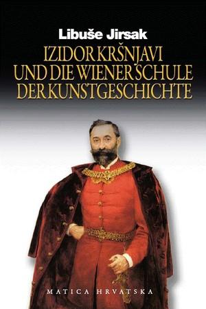 Izidor Kršnjavi und die Wienerschule der Kunstgeschichte