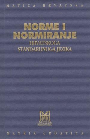 Norme i normiranje hrvatskoga standardnoga jezika