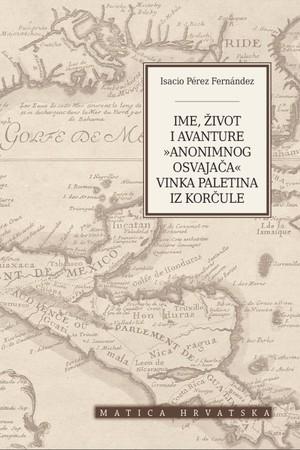 Ime, život i avanture »anonimnog osvajača« Vinka Paletina iz Korčule