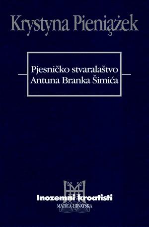 Pjesničko stvaralaštvo Antuna Branka Šimića