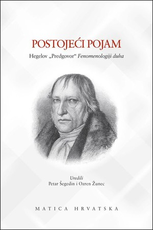 Postojeći pojam ‒ Hegelov »Predgovor« FENOMENOLOGIJI DUHA