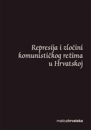 Represija i zločini komunističkog režima u Hrvatskoj
