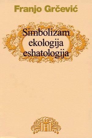 Simbolizam, ekologija, eshatologija