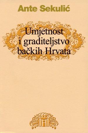 Umjetnost i graditeljstvo bačkih Hrvata