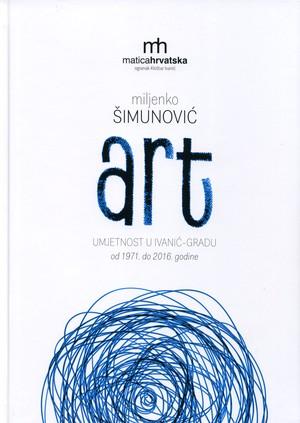 ART - umjetnost u Ivanić-Gradu 1971-2016. godine