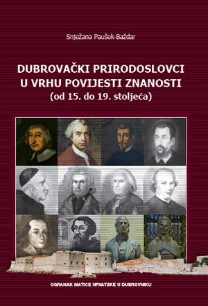 Dubrovački prirodoslovci u vrhu povijesti znanosti (od 15. do 19.stoljeća)