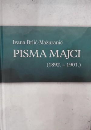 Ivana Brlić Mažuranić: Pisma majci (1892. - 1901.)