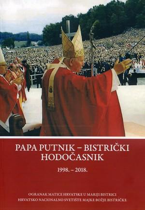Papa putnik - bistrički hodočasnik 1998-2018.
