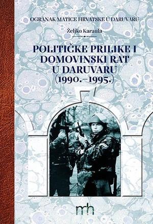 Političke prilike i Domovinski rat u Daruvaru (1990. – 1995.)