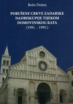 Porušene crkve Zadarske nadbiskupije tijekom Domovinskog rata (1991-1995)
