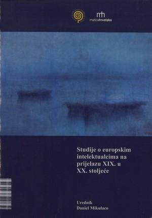 Studije o europskim intelektualcima na prijelazu XIX. u XX. stoljeće