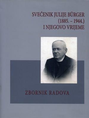 Svećenik Julije Bürger (1885-1944) i njegovo vrijeme