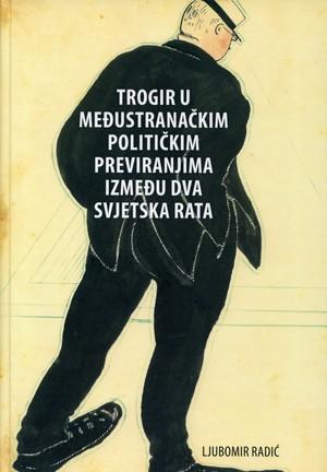 Trogir u međustranačkim političkim previranjima između dva svjetska rata