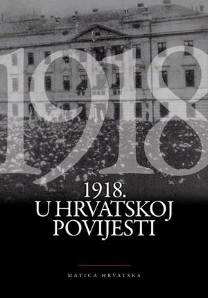 1918. u hrvatskoj povijesti