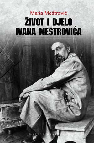 Život i djelo Ivana Meštrovića